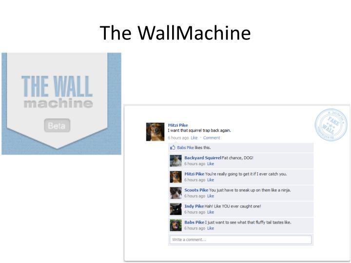 The WallMachine