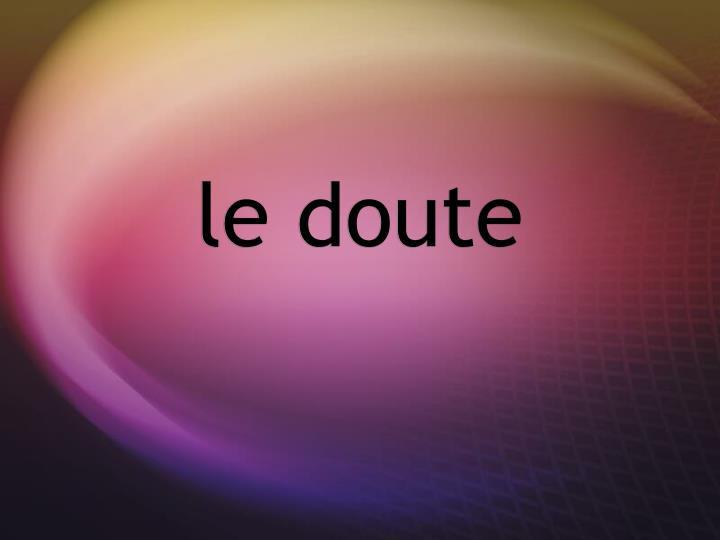 le doute