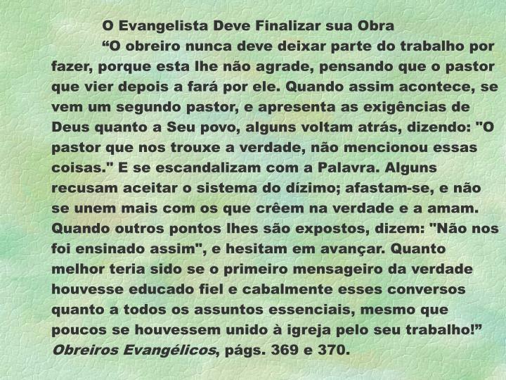 O Evangelista Deve Finalizar sua Obra