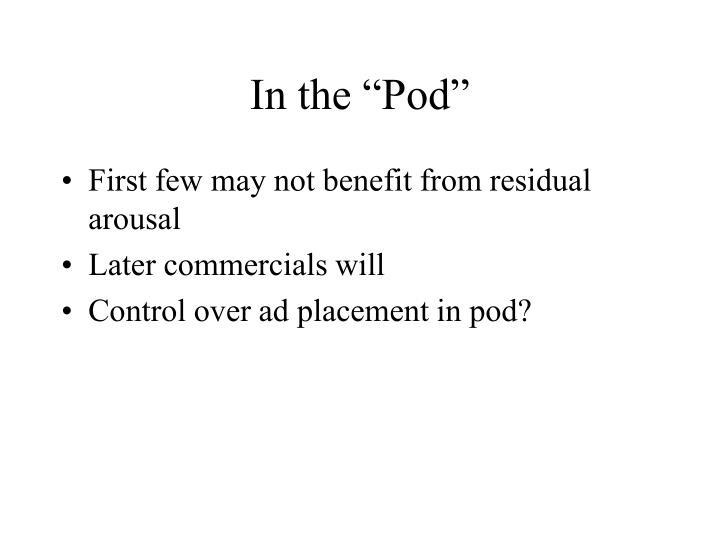 "In the ""Pod"""