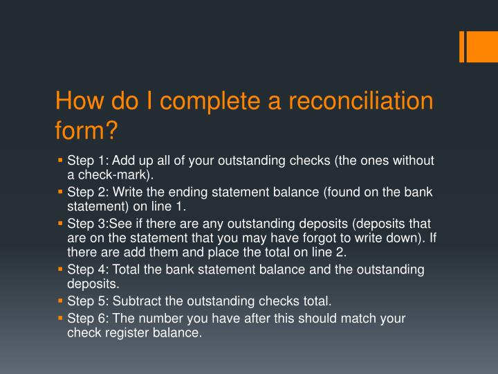 How do I complete a reconciliation form?