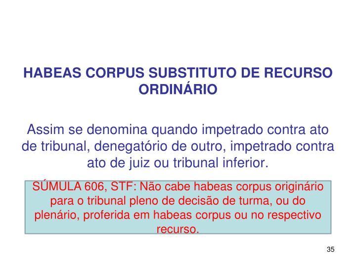 HABEAS CORPUS SUBSTITUTO DE RECURSO ORDINÁRIO