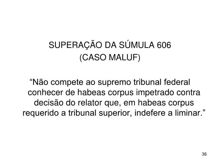 SUPERAÇÃO DA SÚMULA 606