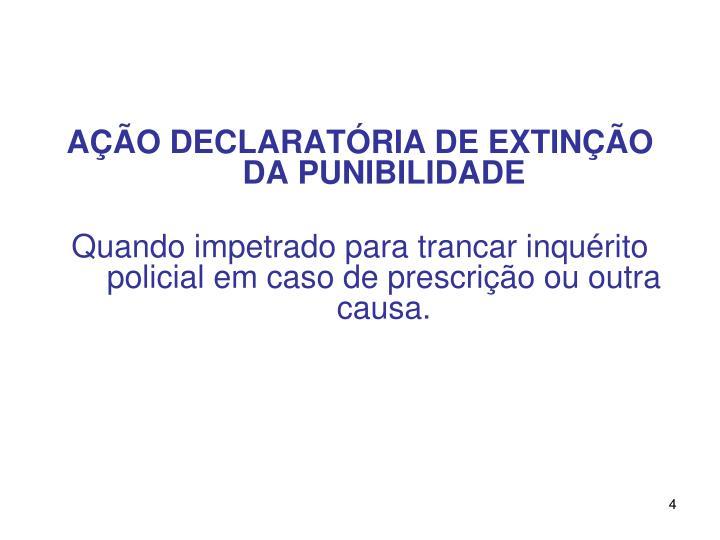 AÇÃO DECLARATÓRIA DE EXTINÇÃO DA PUNIBILIDADE
