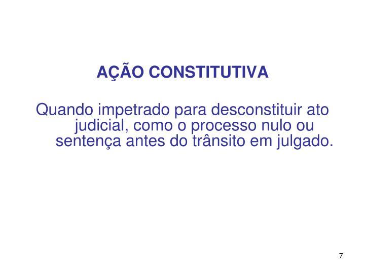 AÇÃO CONSTITUTIVA