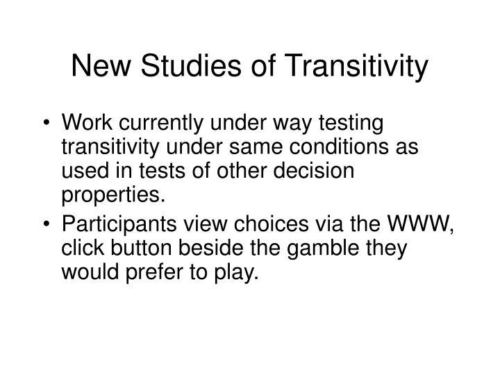 New Studies of Transitivity