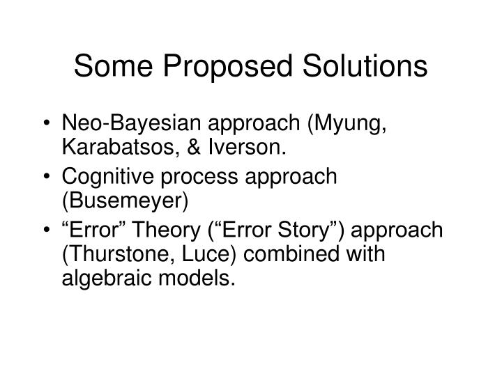 Some proposed solutions