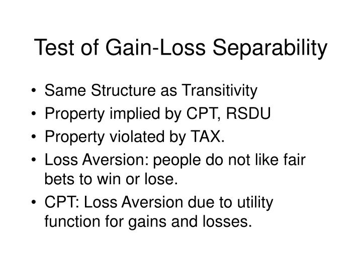 Test of Gain-Loss Separability