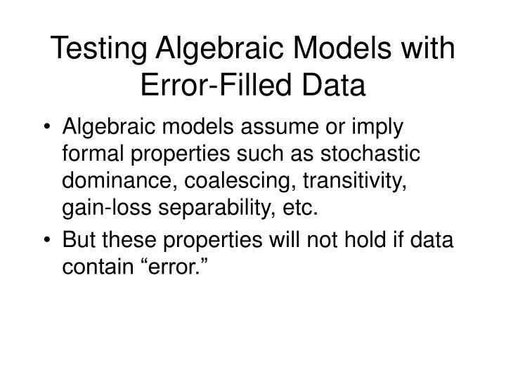 Testing Algebraic Models with Error-Filled Data
