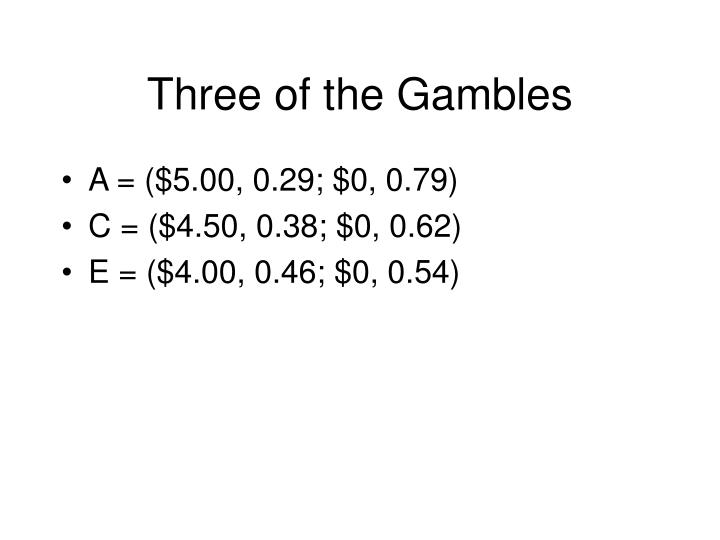 Three of the Gambles