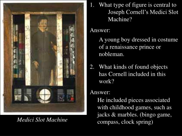 What type of figure is central to Joseph Cornell's Medici Slot Machine?