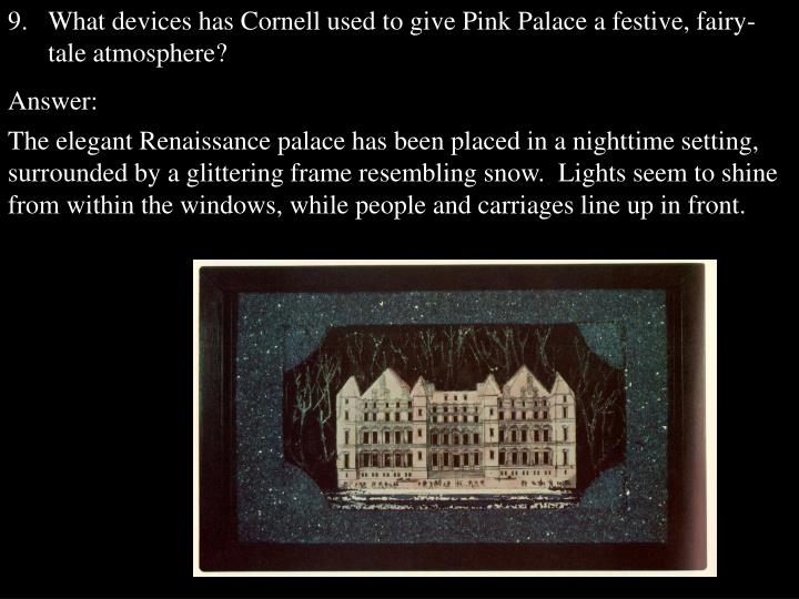 What devices has Cornell used to give Pink Palace a festive, fairy-tale atmosphere?