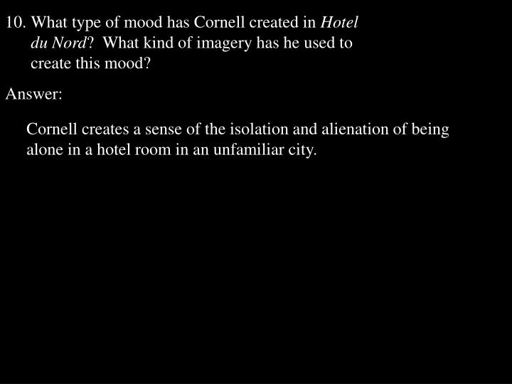What type of mood has Cornell created in