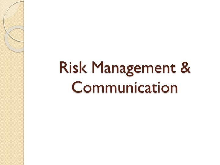 Risk Management & Communication