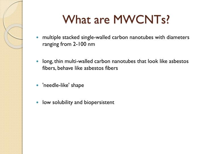 What are MWCNTs?
