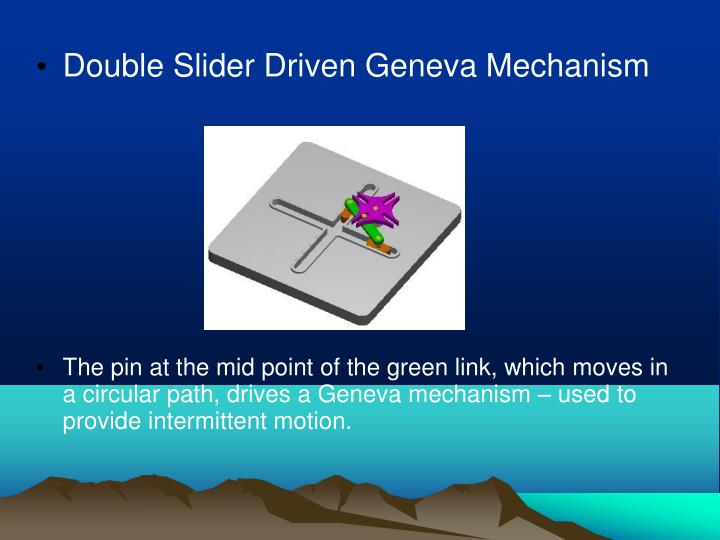 Double Slider Driven Geneva Mechanism