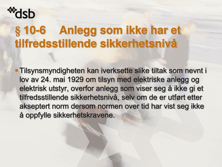 § 10-6Anlegg som ikke har et tilfredsstillende sikkerhetsnivå