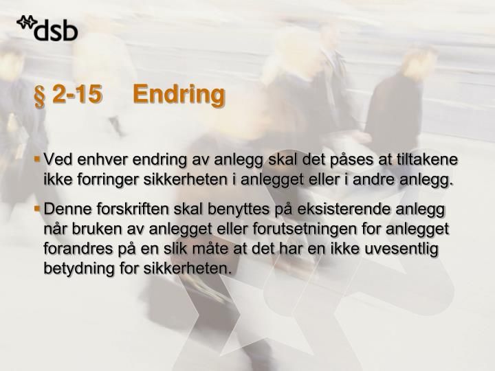 § 2-15Endring