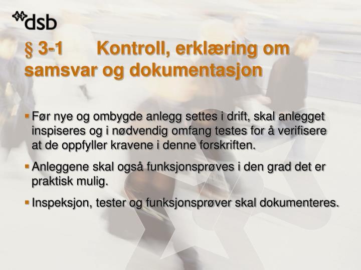 § 3-1Kontroll, erklæring om samsvar og dokumentasjon