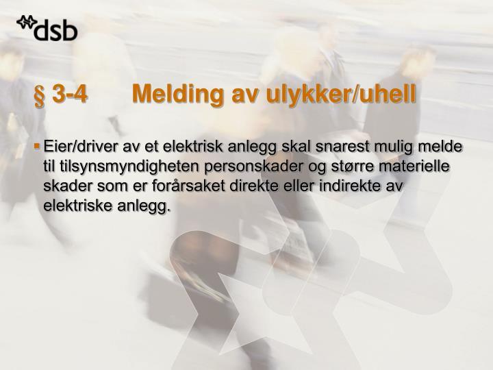 § 3-4Melding av ulykker/uhell