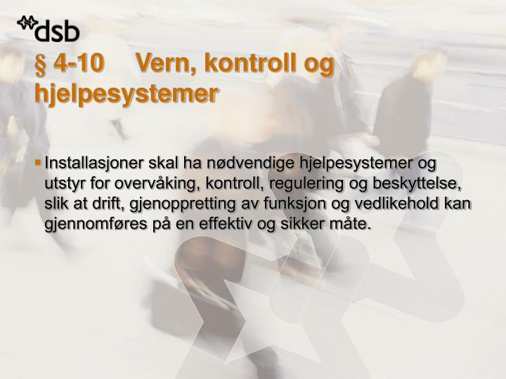 § 4-10Vern, kontroll og hjelpesystemer