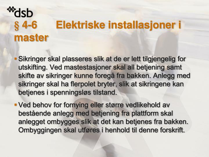 § 4-6Elektriske installasjoner i master