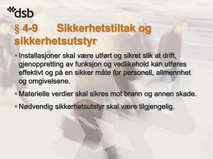 § 4-9Sikkerhetstiltak og sikkerhetsutstyr
