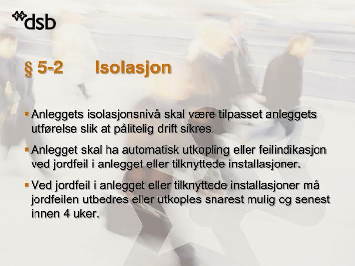 § 5-2 Isolasjon
