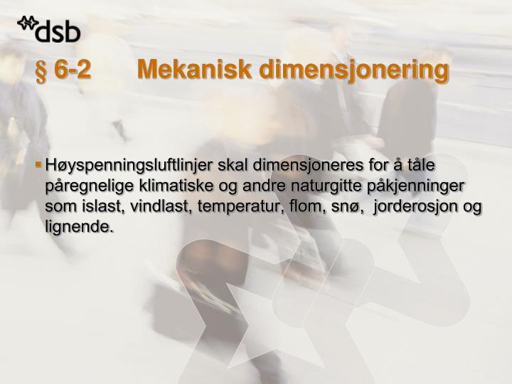 § 6-2Mekanisk dimensjonering
