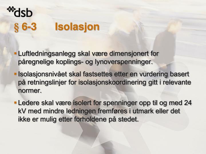 § 6-3 Isolasjon