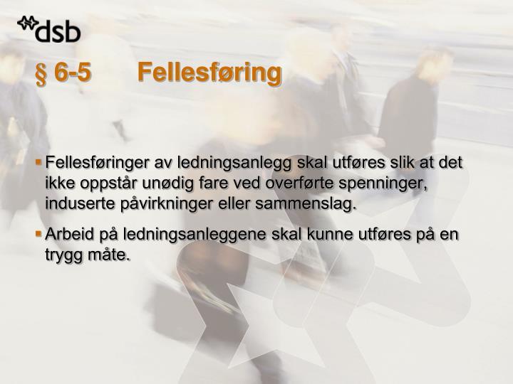 § 6-5Fellesføring