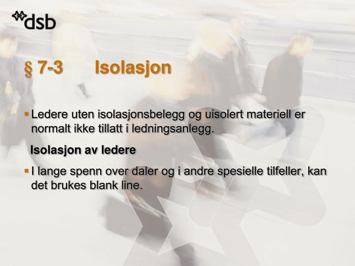 § 7-3Isolasjon