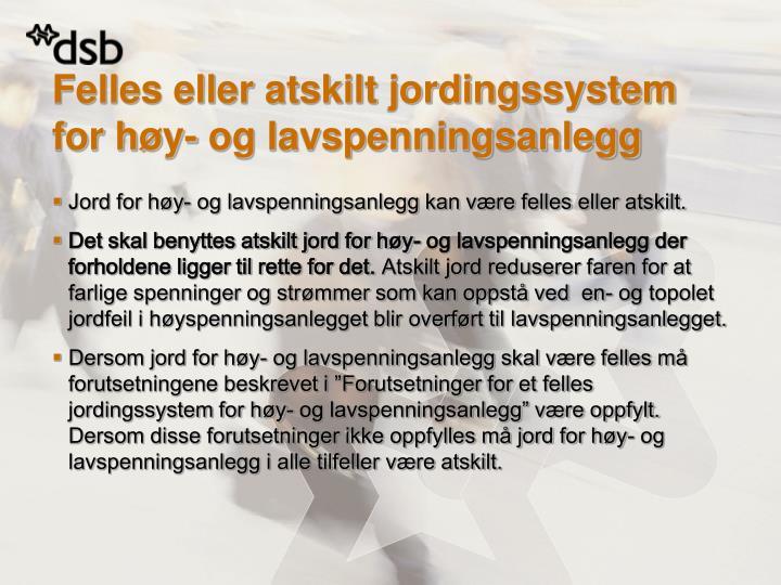 Felles eller atskilt jordingssystem for høy- og lavspenningsanlegg