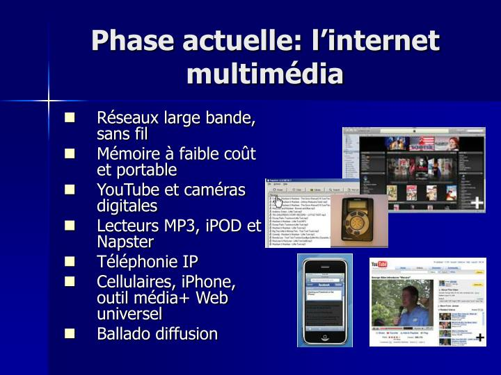 Phase actuelle: l'internet multimédia