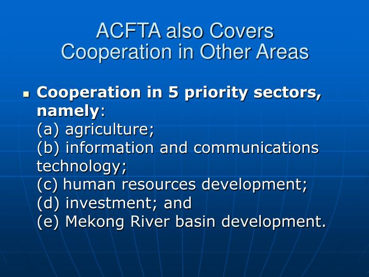 ACFTA also Covers