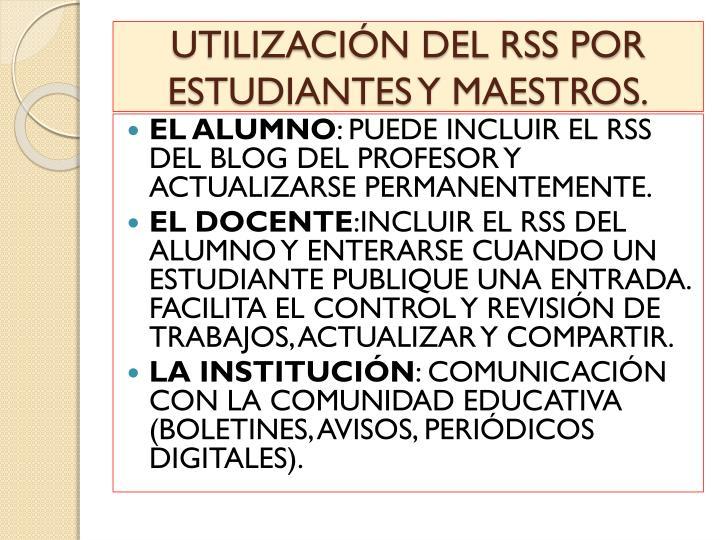 UTILIZACIÓN DEL RSS POR ESTUDIANTES Y MAESTROS.