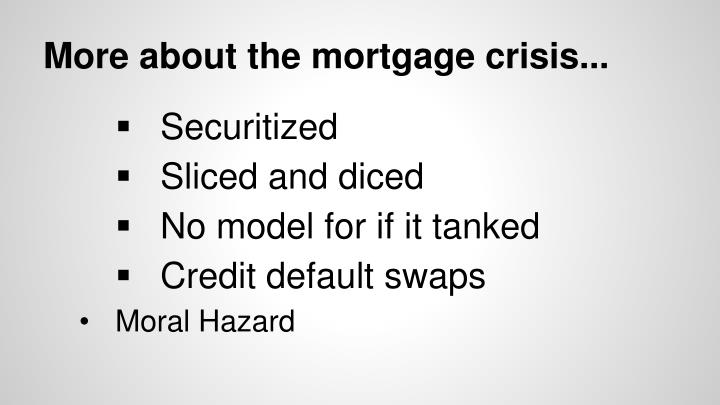 More about the mortgage crisis...