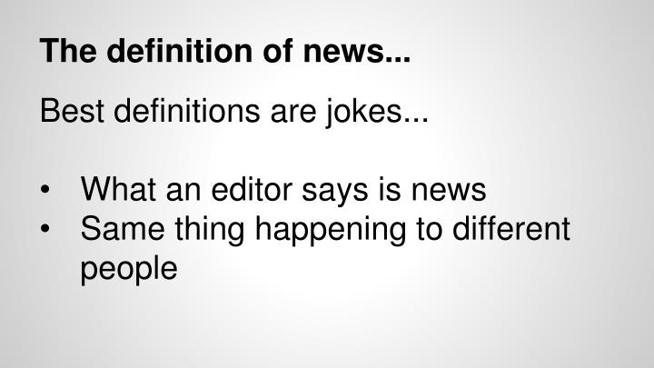 The definition of news...