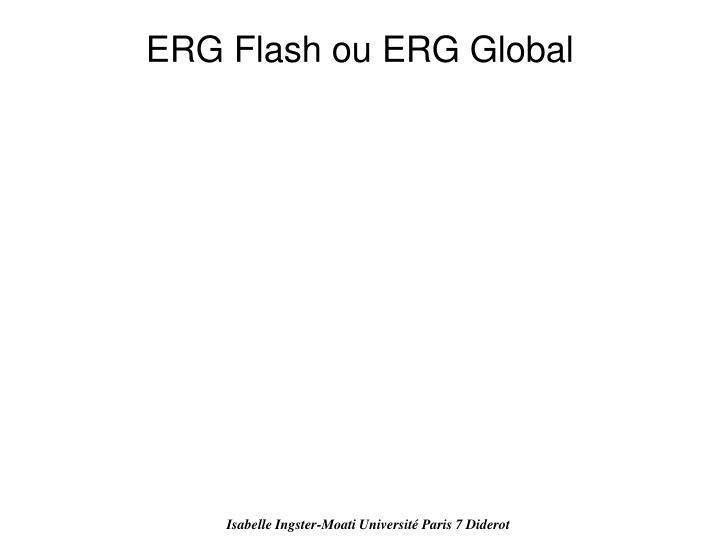 ERG Flash ou ERG Global