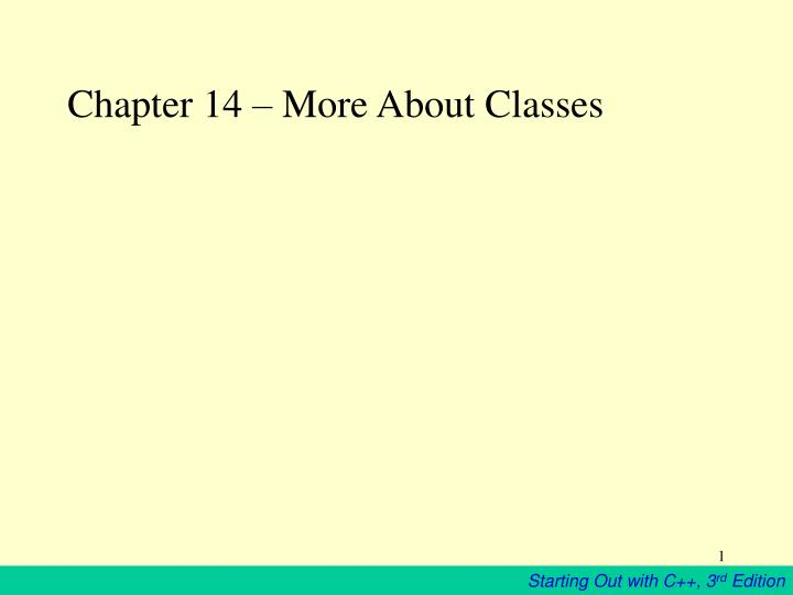 Chapter 14 more about classes