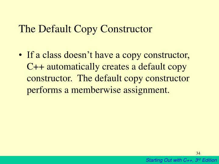 The Default Copy Constructor