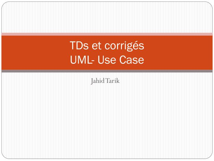 Tds et corrig s uml use case