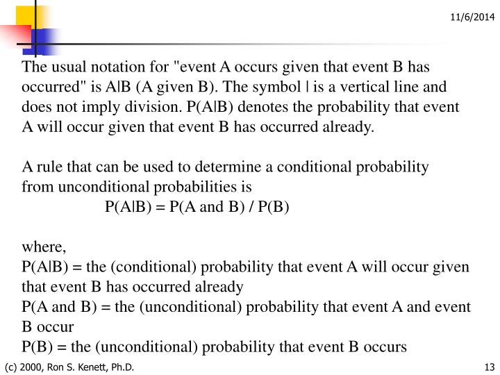 "The usual notation for ""event A occurs given that event B has"
