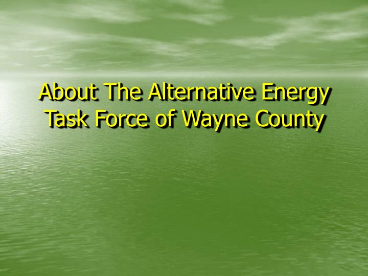 About The Alternative Energy Task Force of Wayne County