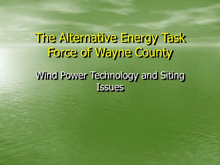 The alternative energy task force of wayne county