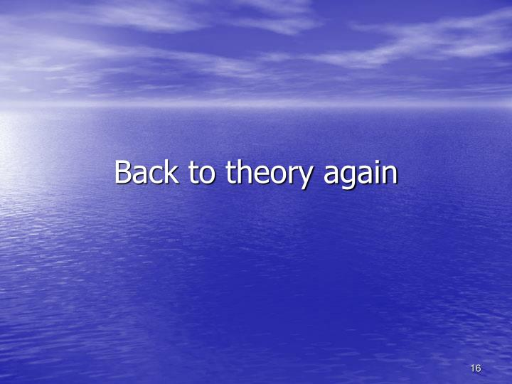Back to theory again