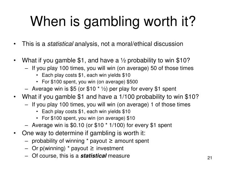When is gambling worth it?