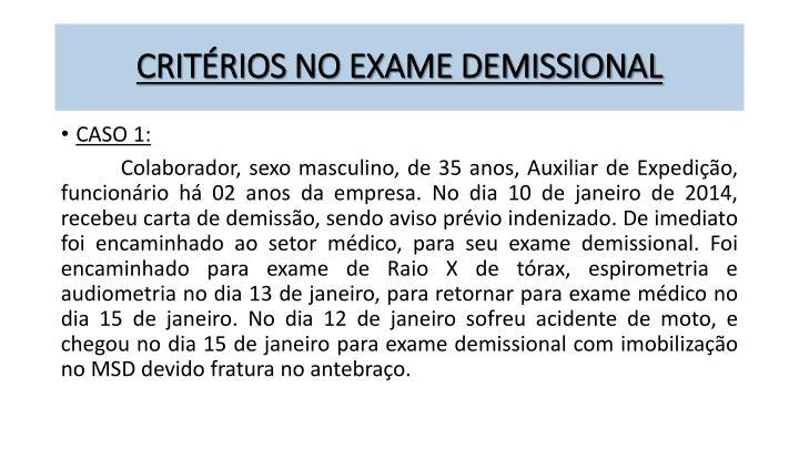 CRITÉRIOS NO EXAME DEMISSIONAL