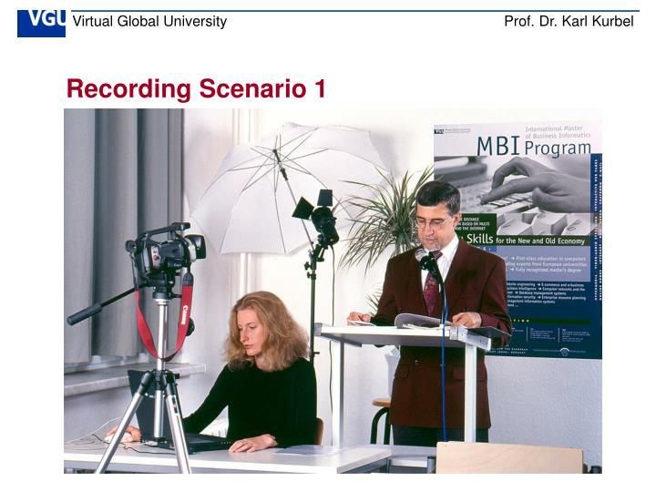 Recording Scenario 1
