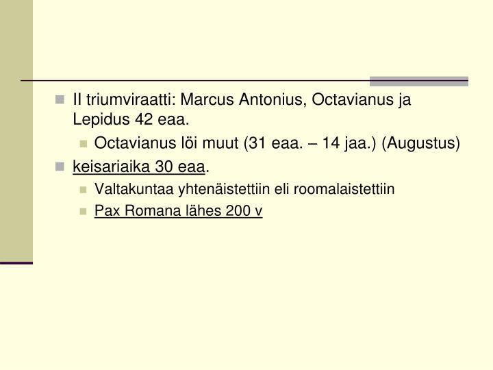 II triumviraatti: Marcus Antonius, Octavianus ja Lepidus 42 eaa.
